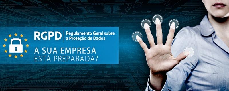 Regulamento Geral sobre a Proteção de Dados - A sua empresa está preparada?